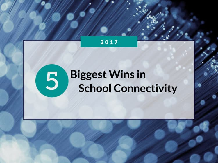5 Biggest Wins in School Connectivity in 2017